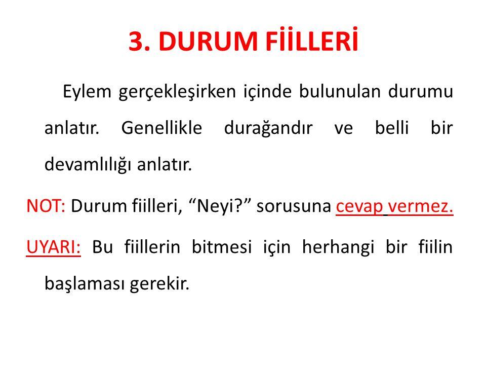 3. DURUM FİİLLERİ