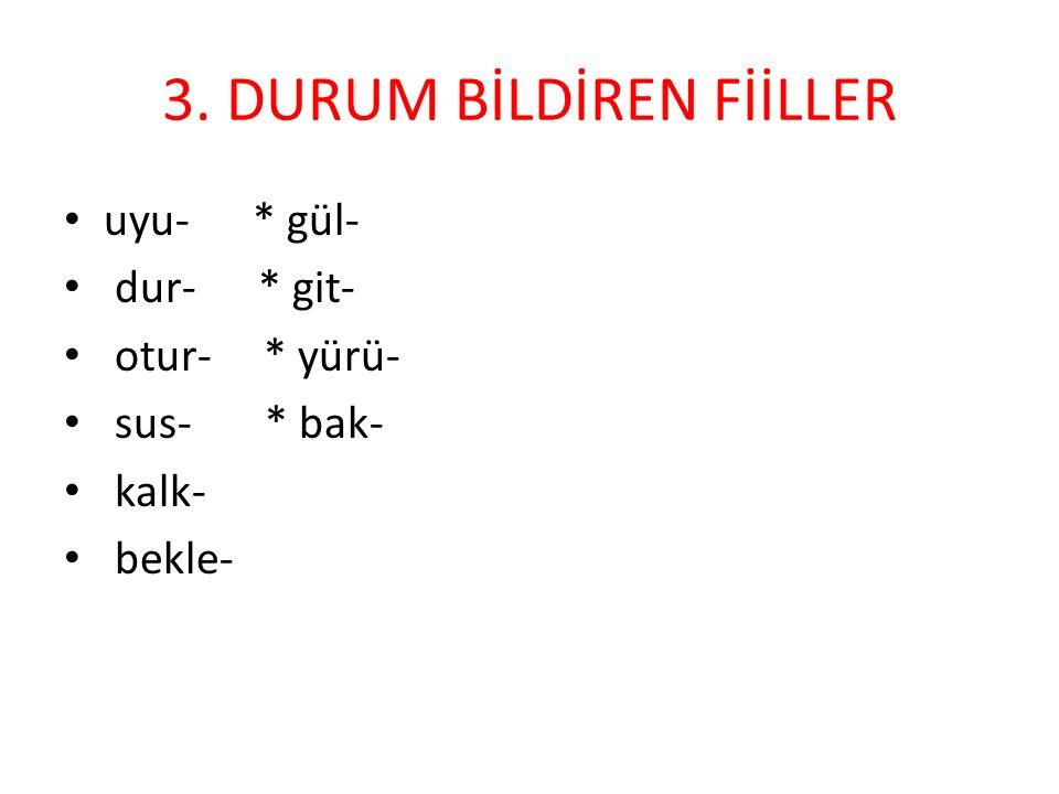 3. DURUM BİLDİREN FİİLLER