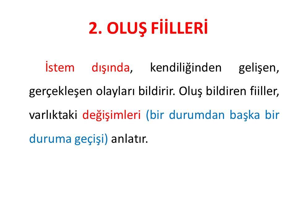2. OLUŞ FİİLLERİ