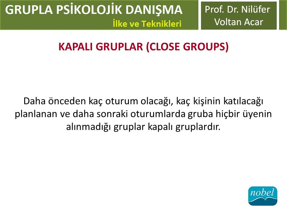 KAPALI GRUPLAR (CLOSE GROUPS)