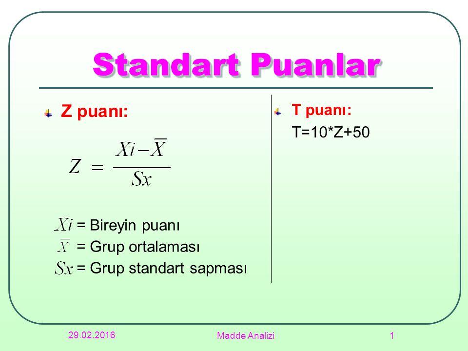 Standart Puanlar Z puanı: T puanı: T=10*Z+50 = Bireyin puanı