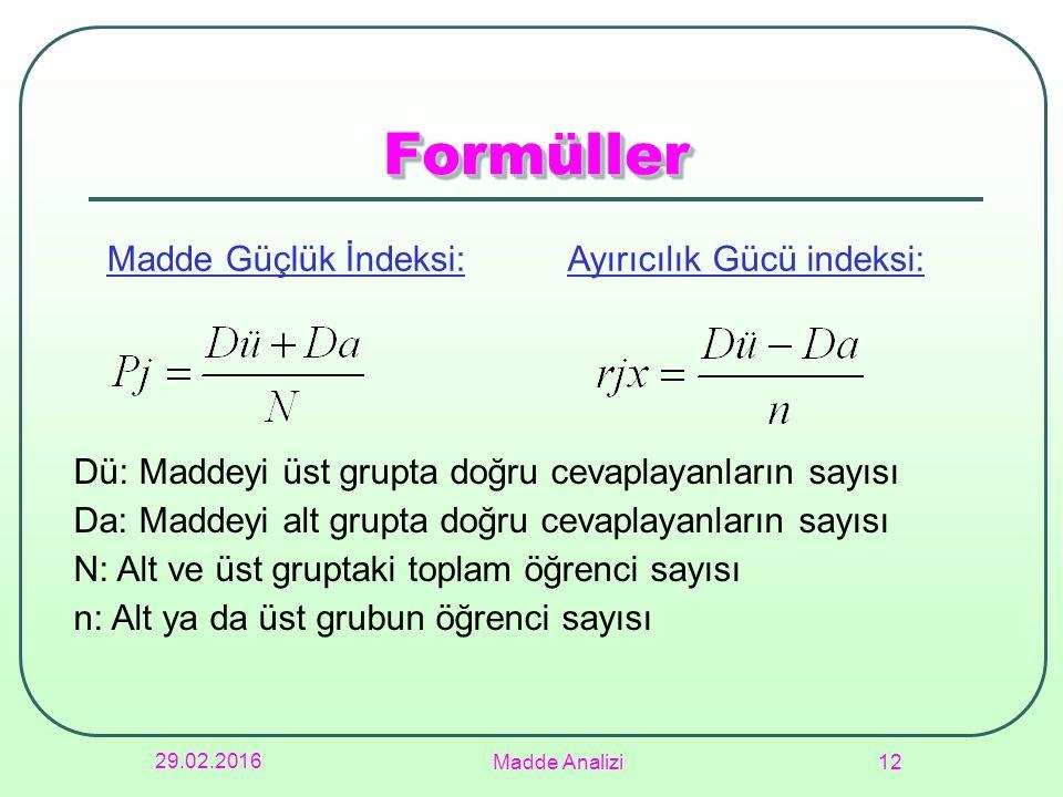 Formüller Madde Güçlük İndeksi: Ayırıcılık Gücü indeksi: