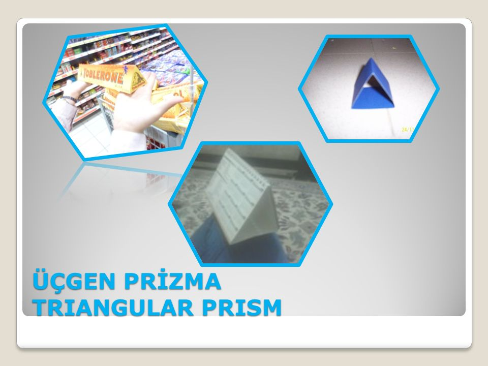ÜÇGEN PRİZMA TRIANGULAR PRISM