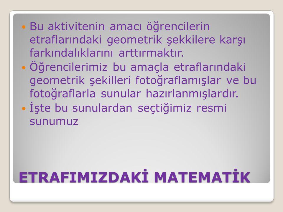 ETRAFIMIZDAKİ MATEMATİK