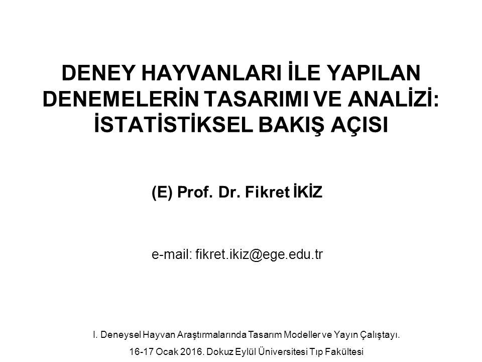 (E) Prof. Dr. Fikret İKİZ e-mail: fikret.ikiz@ege.edu.tr