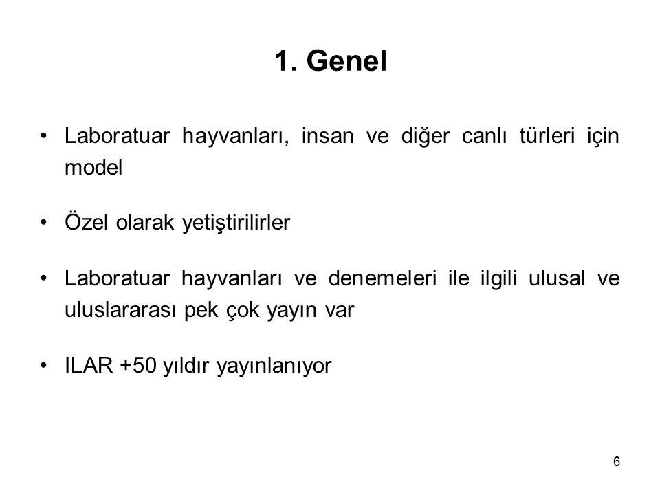 1. Genel Laboratuar hayvanları, insan ve diğer canlı türleri için model. Özel olarak yetiştirilirler.