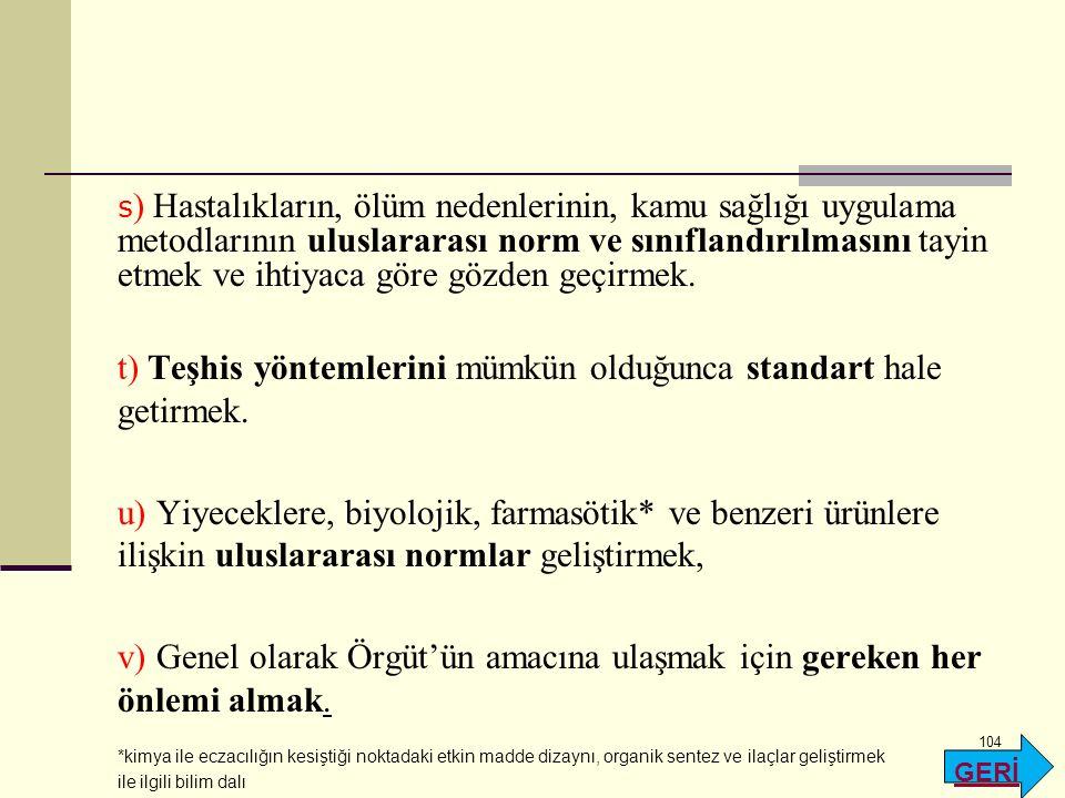 t) Teşhis yöntemlerini mümkün olduğunca standart hale getirmek.