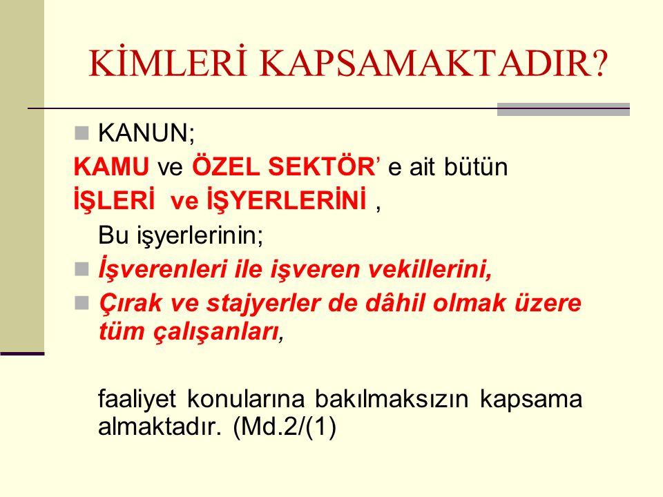 KİMLERİ KAPSAMAKTADIR