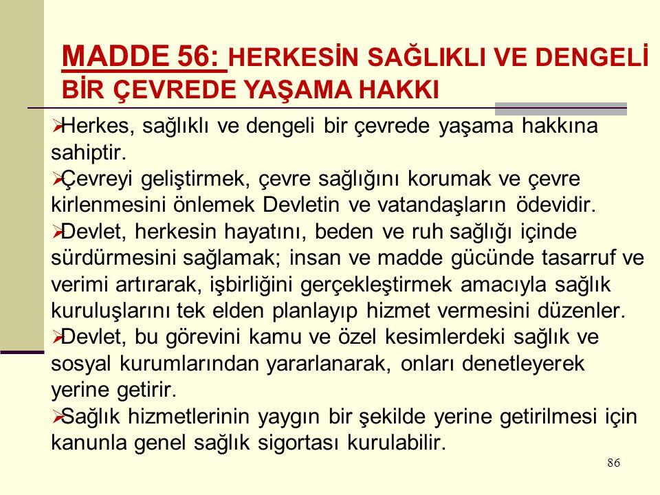 MADDE 56: HERKESİN SAĞLIKLI VE DENGELİ BİR ÇEVREDE YAŞAMA HAKKI