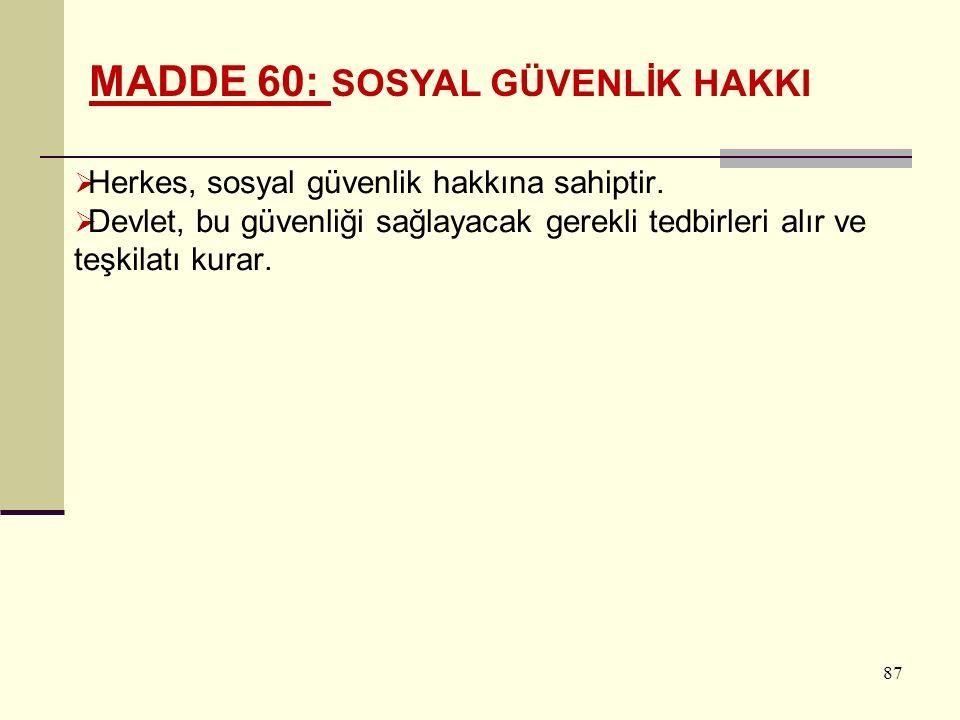 MADDE 60: SOSYAL GÜVENLİK HAKKI
