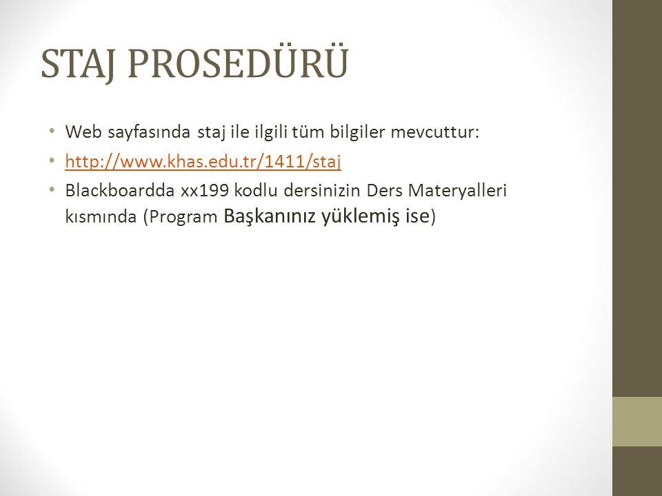STAJ PROSEDÜRÜ Web sayfasında staj ile ilgili tüm bilgiler mevcuttur: