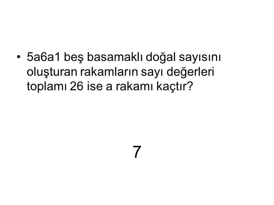 5a6a1 beş basamaklı doğal sayısını oluşturan rakamların sayı değerleri toplamı 26 ise a rakamı kaçtır