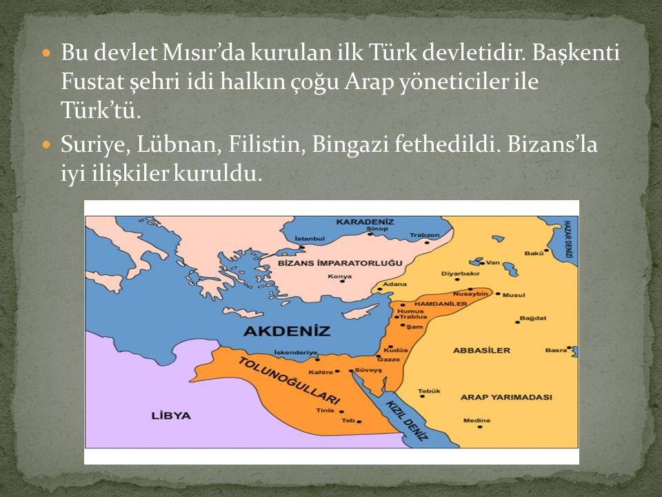 Bu devlet Mısır'da kurulan ilk Türk devletidir