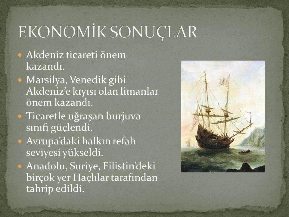 EKONOMİK SONUÇLAR Akdeniz ticareti önem kazandı.