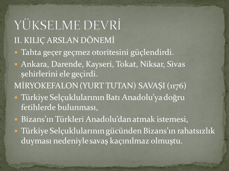 YÜKSELME DEVRİ II. KILIÇ ARSLAN DÖNEMİ