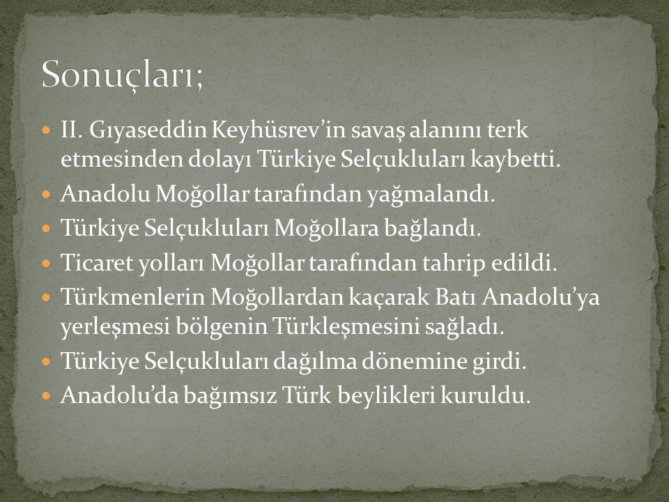 Sonuçları; II. Gıyaseddin Keyhüsrev'in savaş alanını terk etmesinden dolayı Türkiye Selçukluları kaybetti.