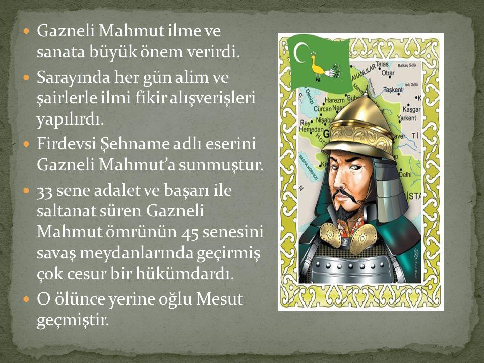Gazneli Mahmut ilme ve sanata büyük önem verirdi.
