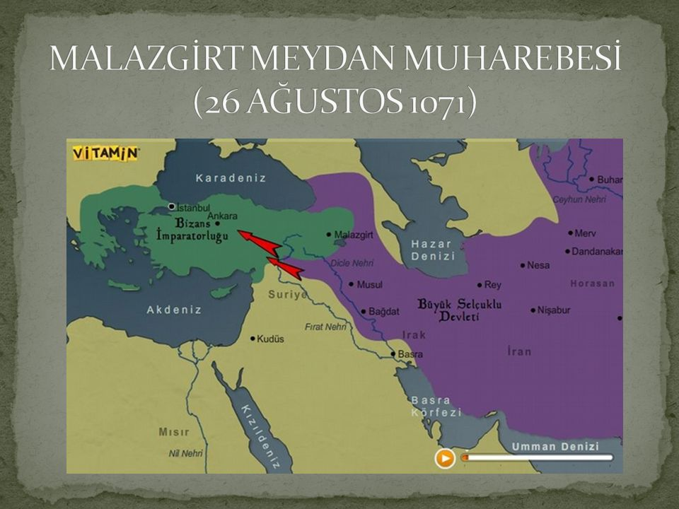 MALAZGİRT MEYDAN MUHAREBESİ (26 AĞUSTOS 1071)