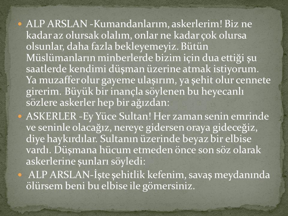 ALP ARSLAN -Kumandanlarım, askerlerim
