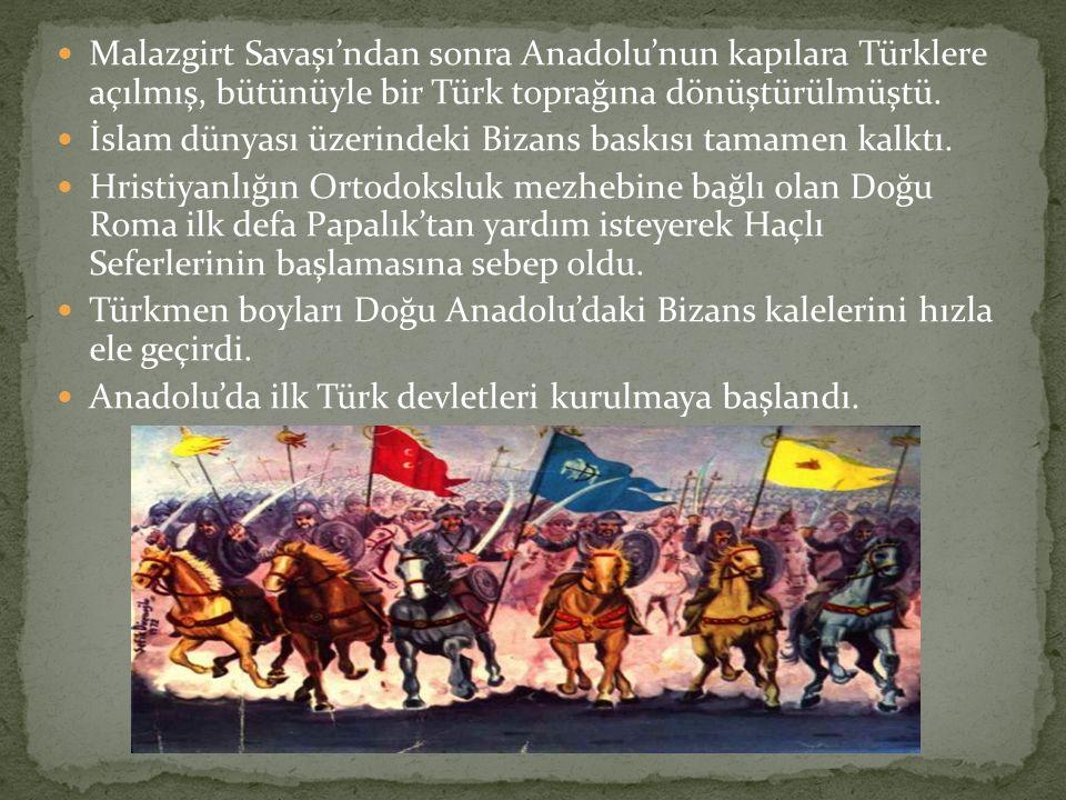 Malazgirt Savaşı'ndan sonra Anadolu'nun kapılara Türklere açılmış, bütünüyle bir Türk toprağına dönüştürülmüştü.