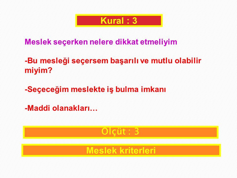 Kural : 3 Ölçüt : 3 Meslek kriterleri