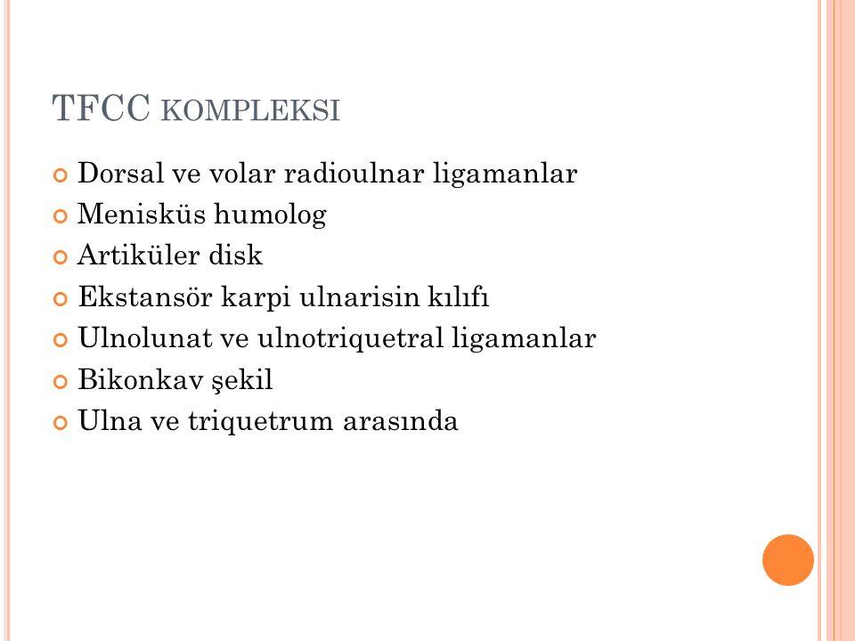 TFCC kompleksi Dorsal ve volar radioulnar ligamanlar Menisküs humolog