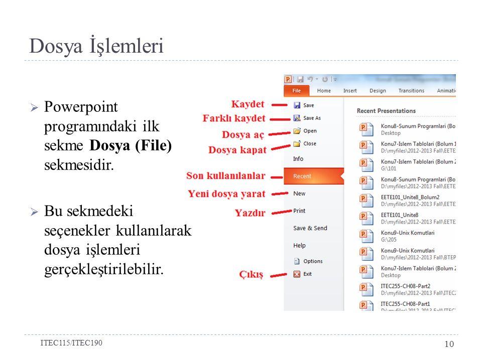 Dosya İşlemleri Powerpoint programındaki ilk sekme Dosya (File) sekmesidir.