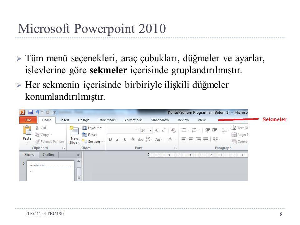 Microsoft Powerpoint 2010 Tüm menü seçenekleri, araç çubukları, düğmeler ve ayarlar, işlevlerine göre sekmeler içerisinde gruplandırılmıştır.