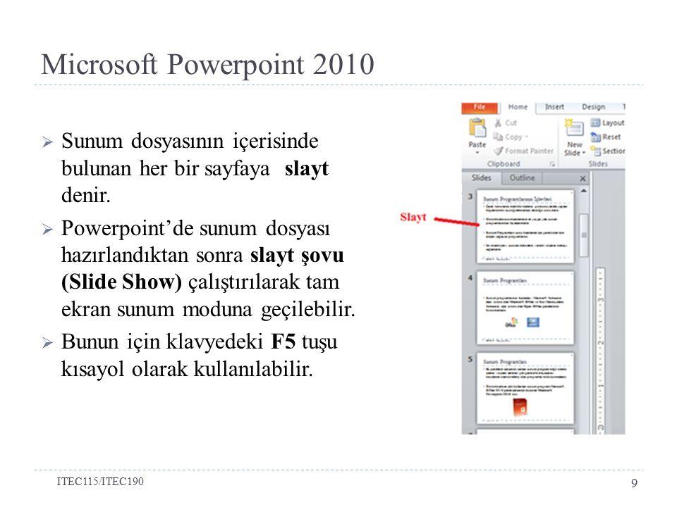 Microsoft Powerpoint 2010 Sunum dosyasının içerisinde bulunan her bir sayfaya slayt denir.
