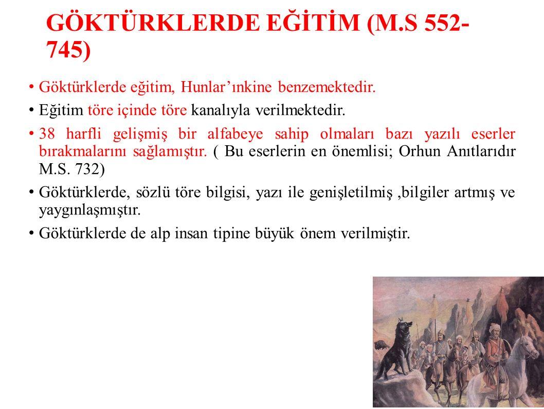 GÖKTÜRKLERDE EĞİTİM (M.S 552- 745)