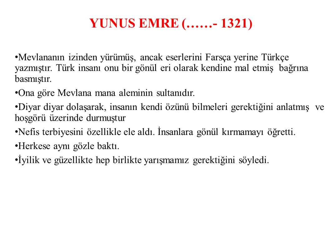 YUNUS EMRE (……- 1321)