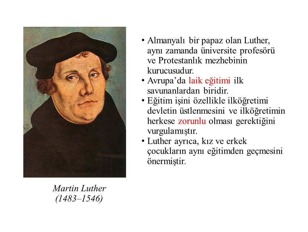 Almanyalı bir papaz olan Luther, aynı zamanda üniversite profesörü ve Protestanlık mezhebinin kurucusudur.
