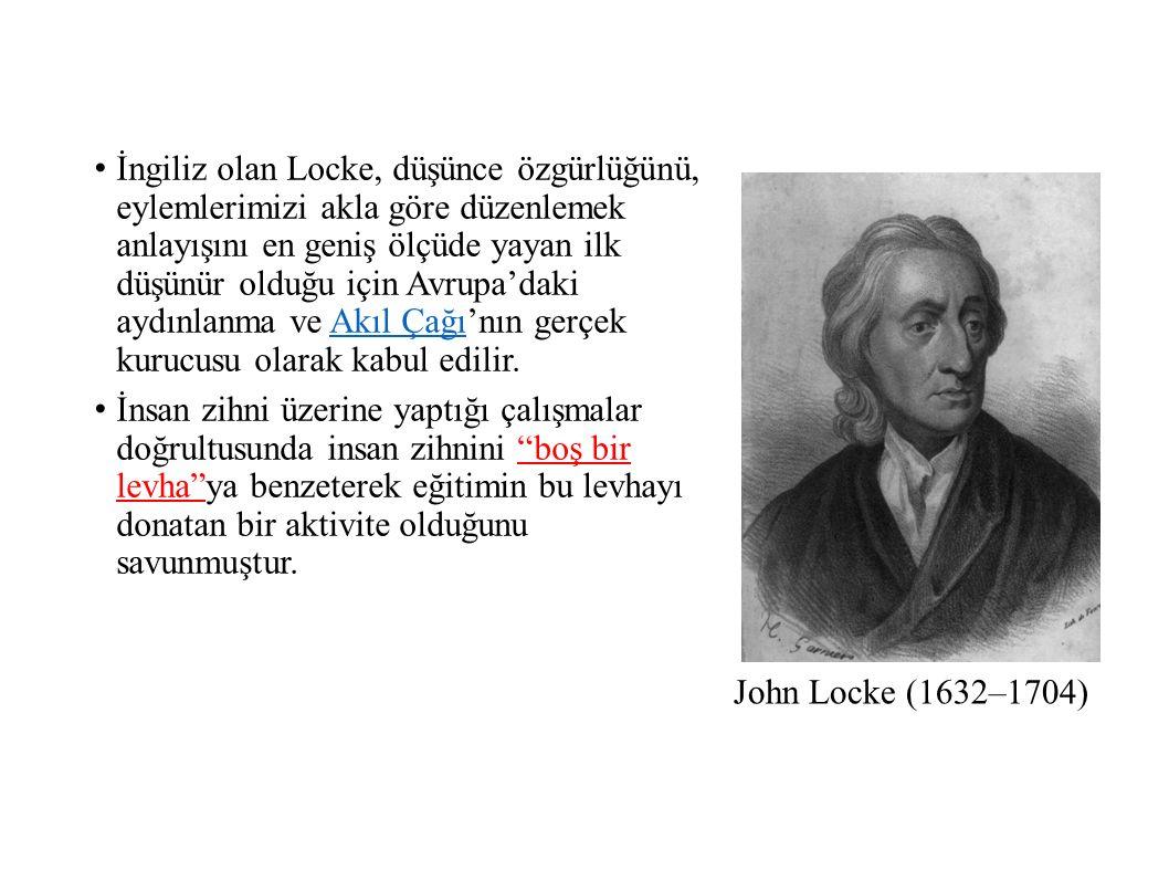 İngiliz olan Locke, düşünce özgürlüğünü, eylemlerimizi akla göre düzenlemek anlayışını en geniş ölçüde yayan ilk düşünür olduğu için Avrupa'daki aydınlanma ve Akıl Çağı'nın gerçek kurucusu olarak kabul edilir.