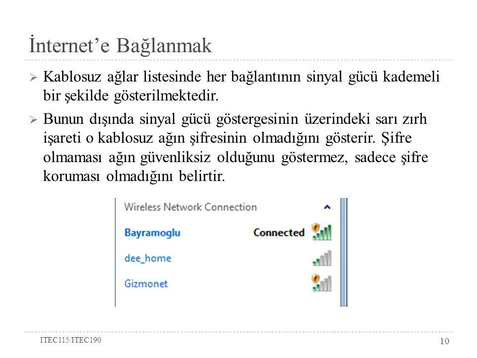 İnternet'e Bağlanmak Kablosuz ağlar listesinde her bağlantının sinyal gücü kademeli bir şekilde gösterilmektedir.