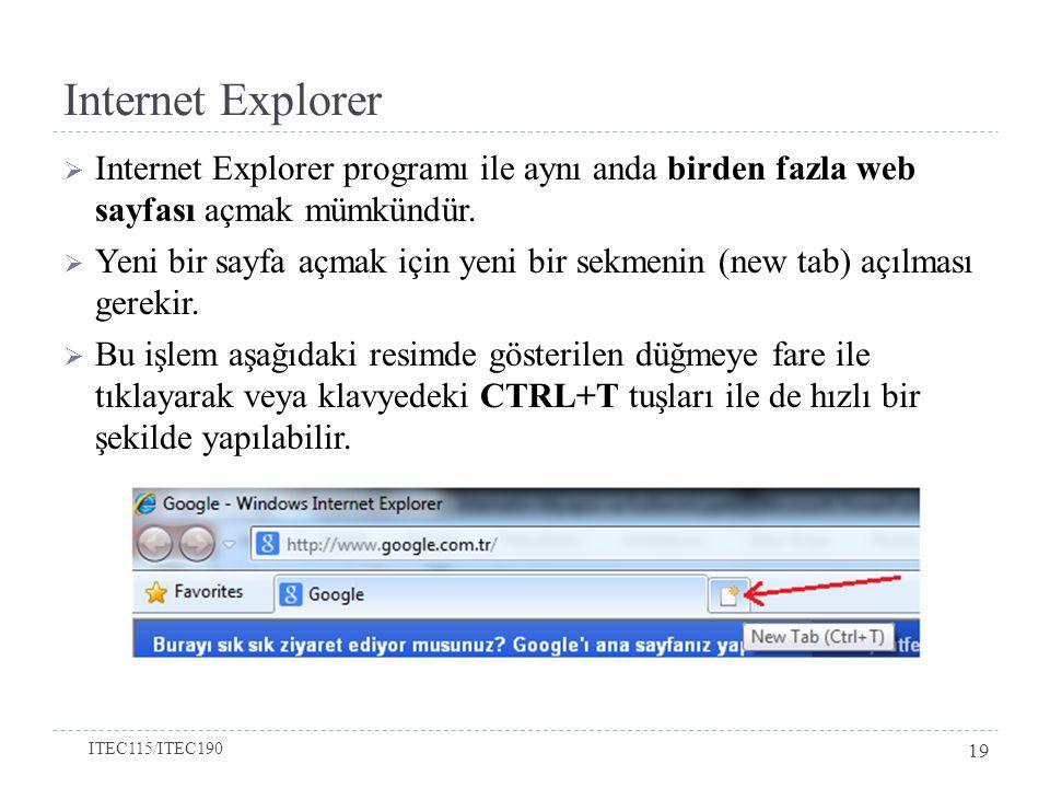 Internet Explorer Internet Explorer programı ile aynı anda birden fazla web sayfası açmak mümkündür.