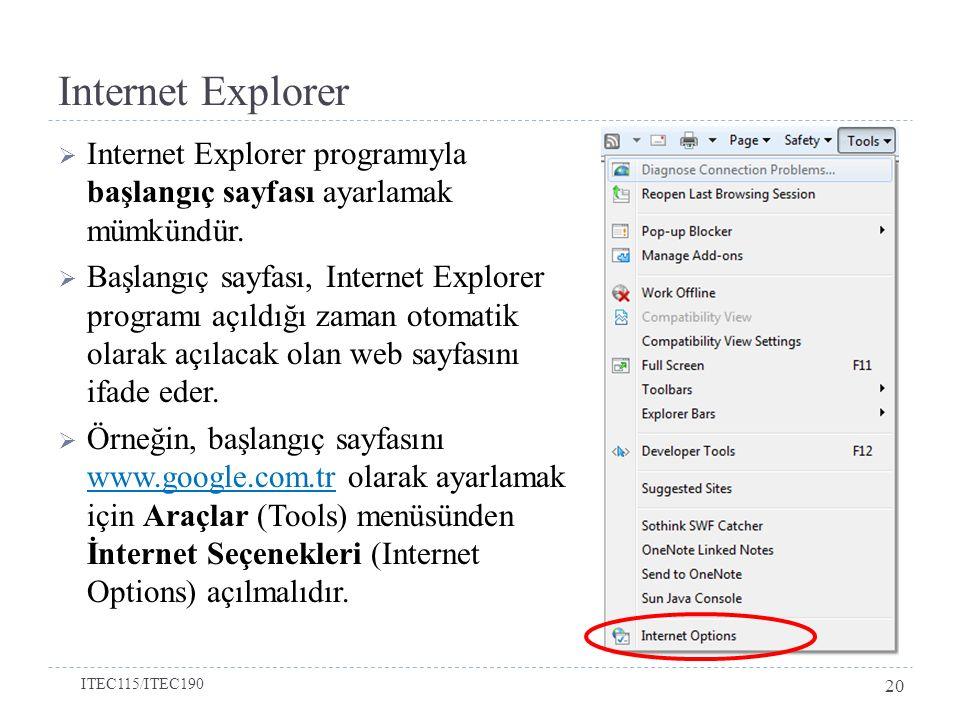 Internet Explorer Internet Explorer programıyla başlangıç sayfası ayarlamak mümkündür.