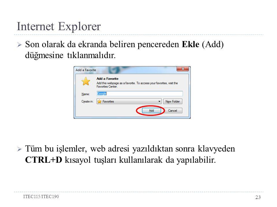 Internet Explorer Son olarak da ekranda beliren pencereden Ekle (Add) düğmesine tıklanmalıdır.