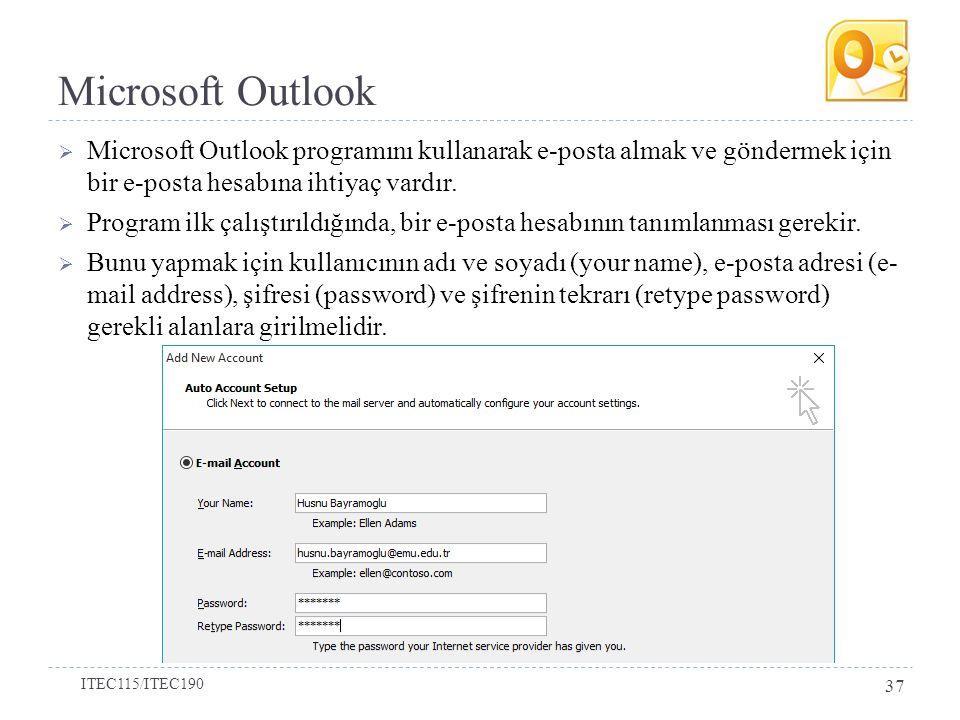 Microsoft Outlook Microsoft Outlook programını kullanarak e-posta almak ve göndermek için bir e-posta hesabına ihtiyaç vardır.