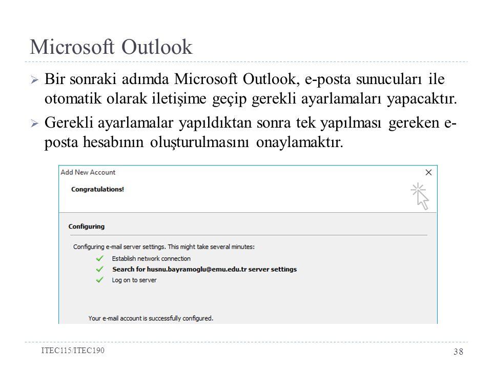Microsoft Outlook Bir sonraki adımda Microsoft Outlook, e-posta sunucuları ile otomatik olarak iletişime geçip gerekli ayarlamaları yapacaktır.