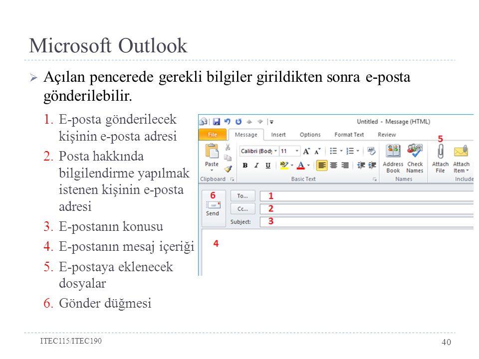 Microsoft Outlook Açılan pencerede gerekli bilgiler girildikten sonra e-posta gönderilebilir. E-posta gönderilecek kişinin e-posta adresi.