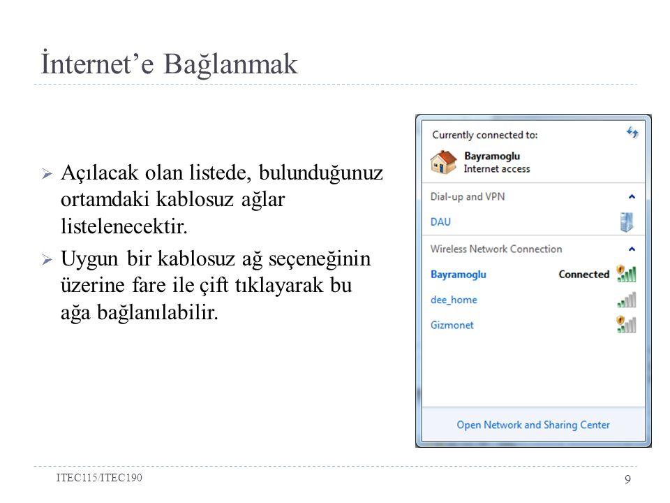 İnternet'e Bağlanmak Açılacak olan listede, bulunduğunuz ortamdaki kablosuz ağlar listelenecektir.