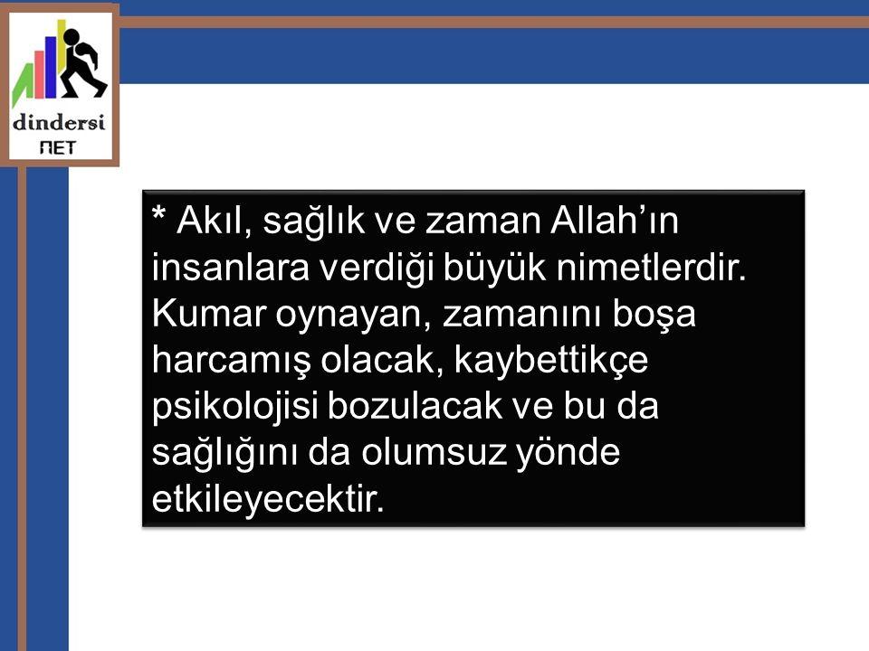 Akıl, sağlık ve zaman Allah'ın insanlara verdiği büyük nimetlerdir
