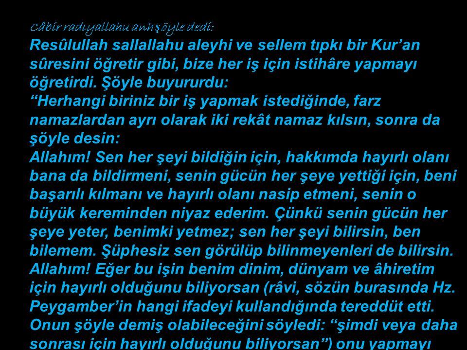 Câbir radıyallahu anh şöyle dedi: