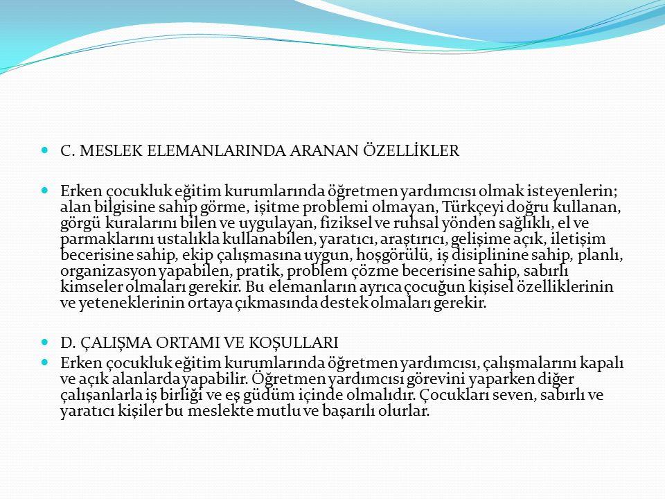 C. MESLEK ELEMANLARINDA ARANAN ÖZELLİKLER