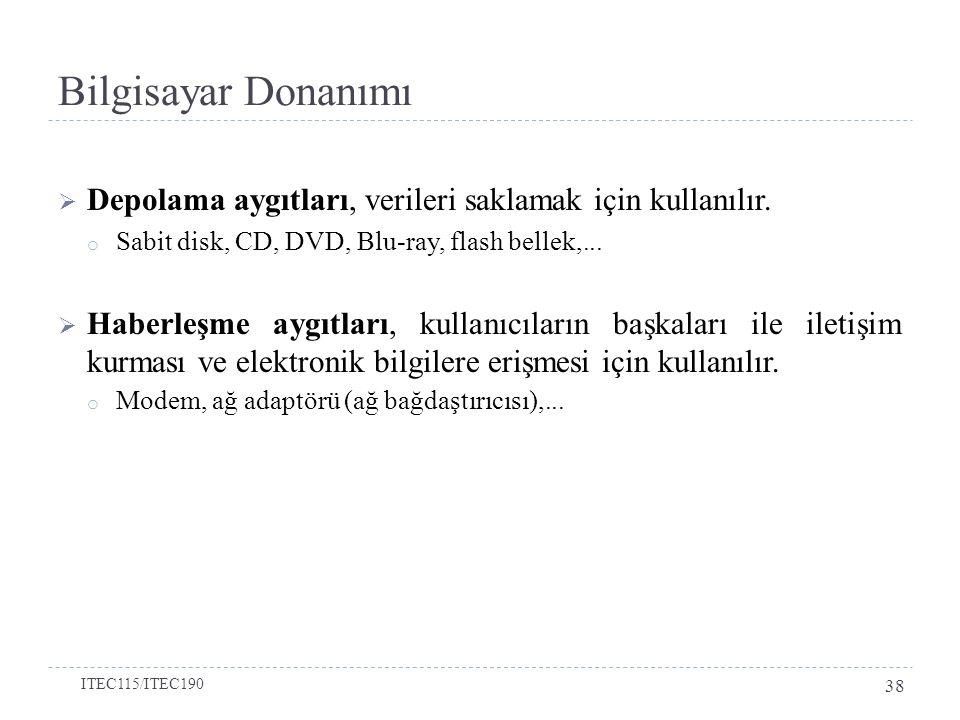 Bilgisayar Donanımı Depolama aygıtları, verileri saklamak için kullanılır. Sabit disk, CD, DVD, Blu-ray, flash bellek,...