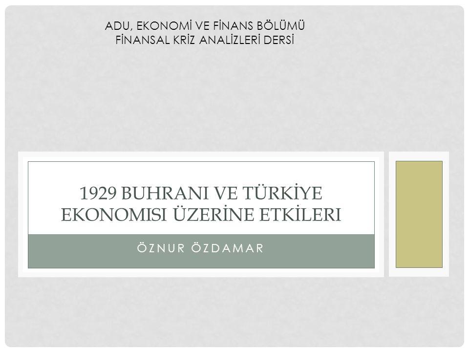 1929 BUHRANI VE türkİye ekonomisi üzerİne etkİleri