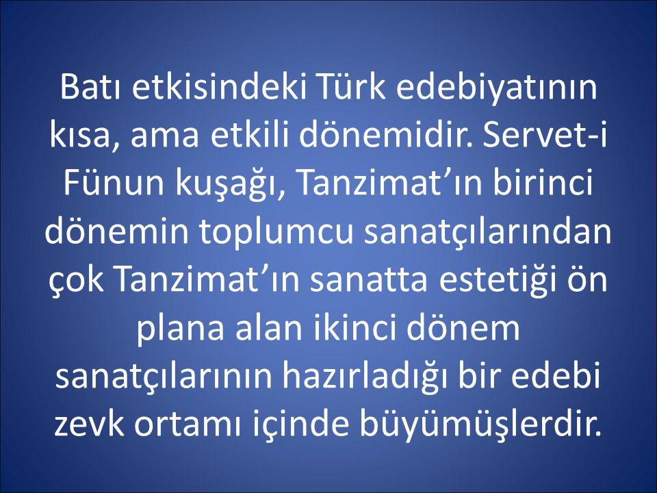 Batı etkisindeki Türk edebiyatının kısa, ama etkili dönemidir