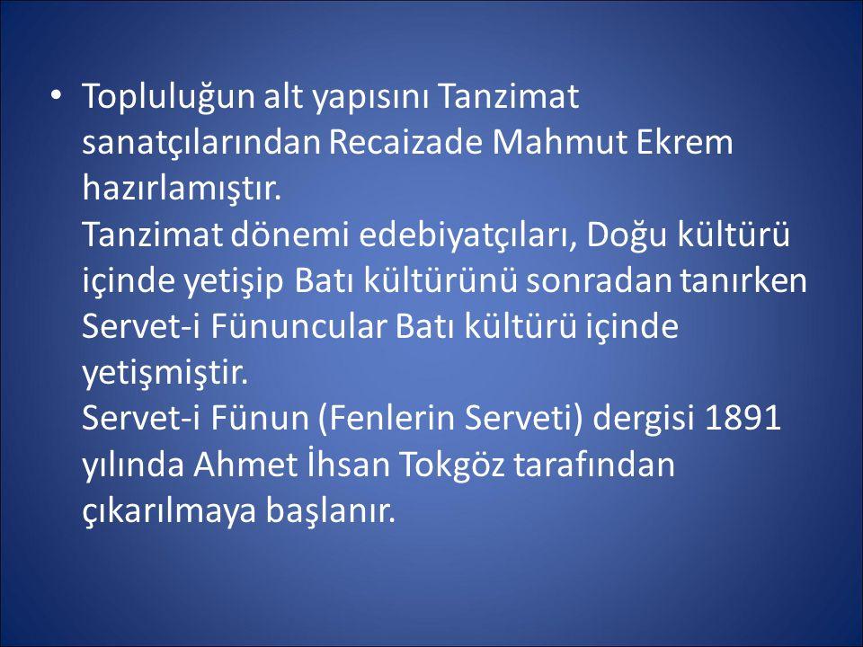 Topluluğun alt yapısını Tanzimat sanatçılarından Recaizade Mahmut Ekrem hazırlamıştır.