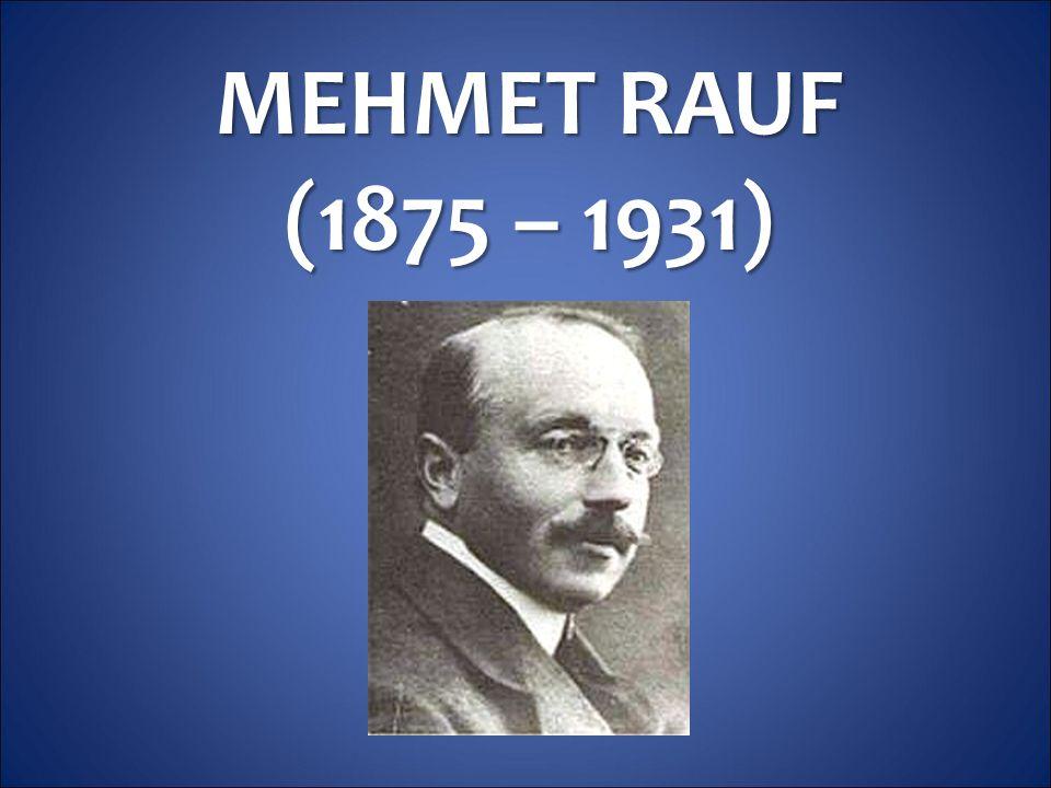 MEHMET RAUF (1875 – 1931)