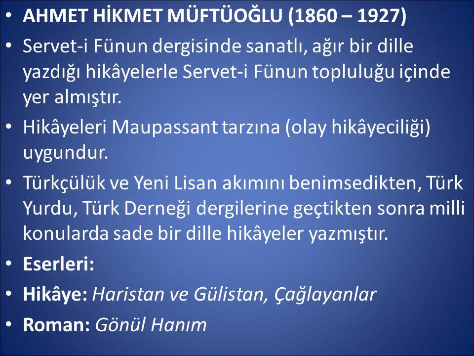 AHMET HİKMET MÜFTÜOĞLU (1860 – 1927)